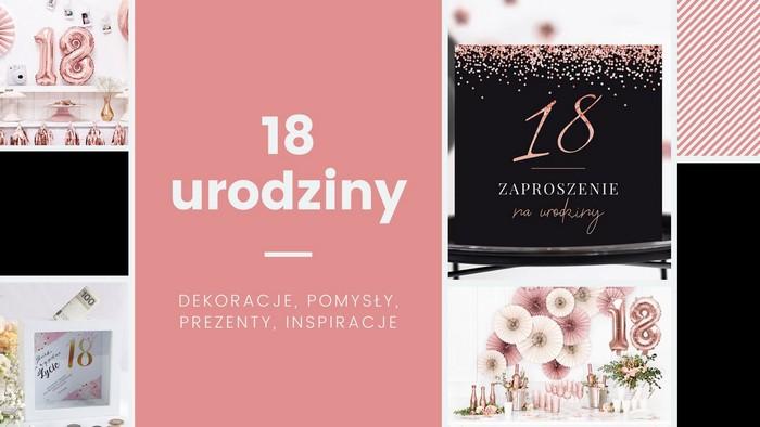 18 urodziny jak zorganizować? dekoracje na 18 i prezent na 18