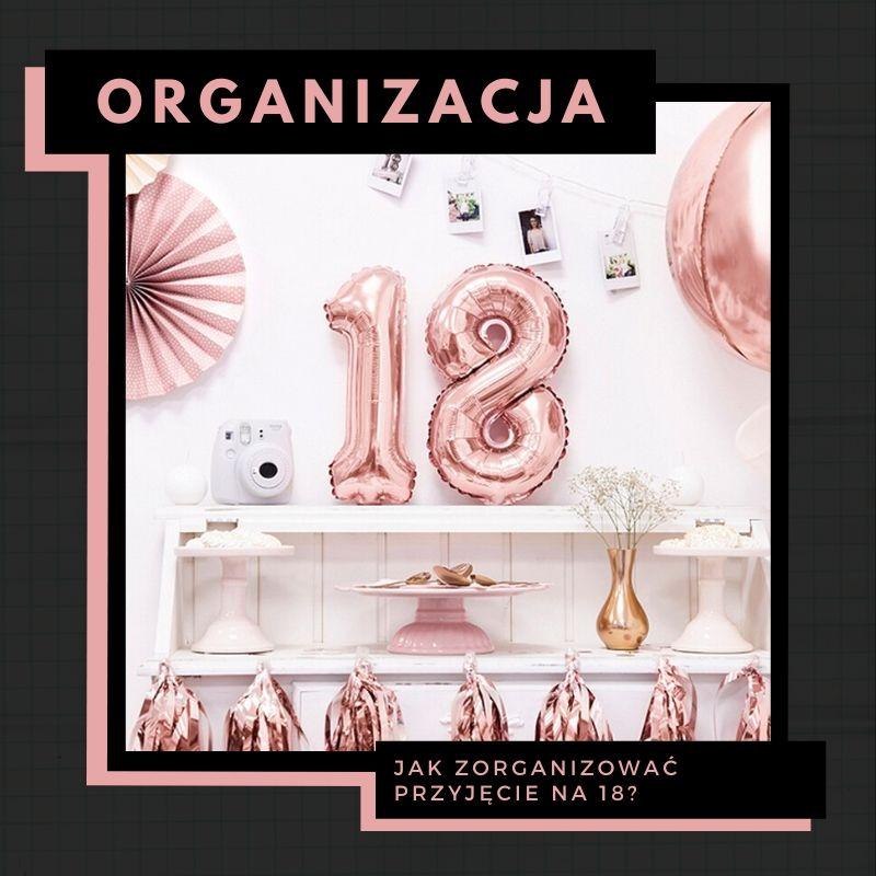 jak zorganizować 18 urodziny