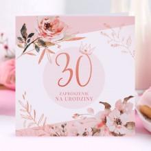 ZAPROSZENIA na 30 urodziny Rosegold Flowers 10szt (+koperty)